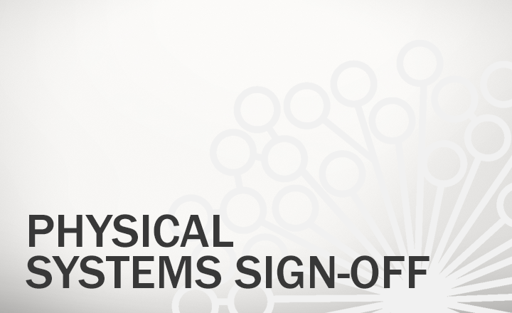 Physical Systems Sign-Off