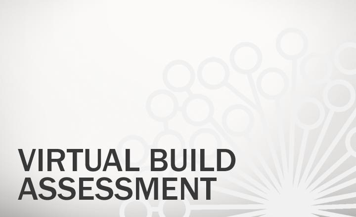 Virtual Build Assessment