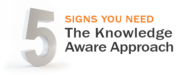 5-Signs-You-Need-the-Knowledge-Aware-approach